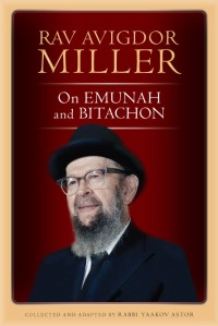 Rav Miller on Emunah and Bitachon